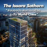 The Issara Sathorn (ดิ อิสสระ สาทร) ส่งมอบประสบการณ์ชีวิตระดับ World Class บนทําเล In The Heart Of สาทร