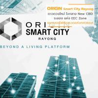 ORIGIN Smart City Rayong – ดาวดวงใหม่ ใจกลาง New CBD ระยอง แห่ง EEC Zone ขบวนรถไฟหัวจรวดแห่งทศวรรษ!