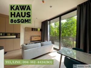 ขายคอนโดอ่อนนุช อุดมสุข : 🔥COVID Price🔥 Kawa Haus 80sq.m. SPECIAL 11.99MB!!!💥💥 📲Tel/Line: K.Bo 094-1624424