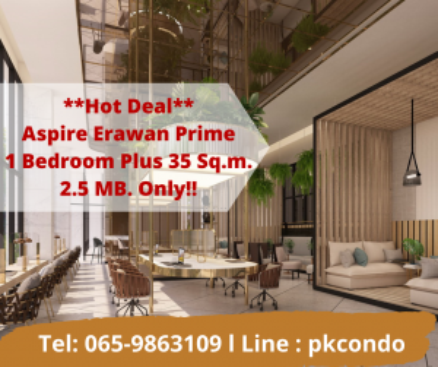 ขายคอนโดสำโรง สมุทรปราการ : 💥Hot Deal💥 Aspire Erawan Prime 0 เมตร ถึงBTS **ได้โปรทุกอย่างจากโครงการ ฟรีเฟอร์ +ม่าน+ วอลเปเปอร์⚡ 1Bed Plus 35ตรม. เริ่มเพียง 2.5 ล้านบาท📞Tel: 065-9863109