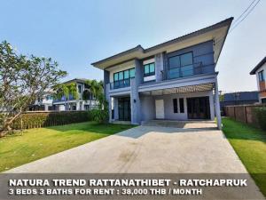 For RentHouseBangbuathong, Sainoi : FOR RENT NATURA TREND RATTANATHIBET - RATCHAPRUK / 3 beds 3 baths / 85 Sqw.**38,000** Partly Furnished With 4 AC. CLOSE THE WALK RATCHAPRUK