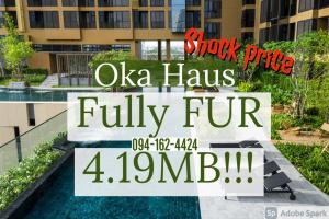 For SaleCondoSukhumvit, Asoke, Thonglor : OKA HAUS 1นอนใหญ่ เฟอร์นิเจอร์ครบ!!🔥 คอนโดสไตล์รีสอร์ต พิเศษ 3.99MB!!!💥💥 📲Tel/Line: K.Bo 094-1624424
