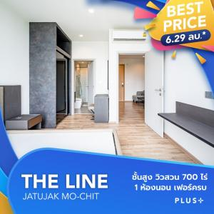 For SaleCondoSapankwai,Jatujak : THE LINE Jatujak-Mochit, high floor, garden view, 700 rai, 1 bedroom, fully furnished, 33.59 sq.m., only 6.29 million baht *