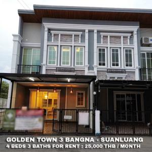 For RentTownhouseBangna, Lasalle, Bearing : FOR RENT GOLDEN TOWN 3 BANGNA - SUANLUANG / 4 beds 3 baths / 20 Sqw.**25,000** Fully Furnished. Modern Decorated. CLOSE MEGA BANGNA