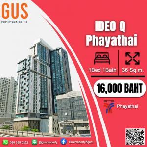 เช่าคอนโดราชเทวี พญาไท : ราคาสุดนับถือ......Ideo Q Phayathai  1Bed 1Bath