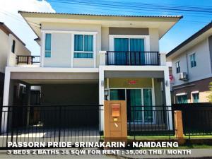 For RentHouseSamrong, Samut Prakan : FOR RENT PASSORN PRIDE SRINAKARIN - NAMDAENG / 3 beds 2 baths / 38 Sqw. **35,000** Fully furnished with modern decorated. CLOSE MEGA BANGNA