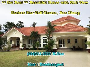 เช่าบ้านระยอง : +++ Beautiful House with Golf View +++ For Rent *** Eastern Star Golf Course, Ban Chang ***