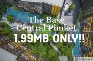 For SaleCondoPhuket, Patong : คอนโด เดอะ เบส เซ็นทรัล ภูเก็ต The Base Central Phuket 🔥🔥 ใกล้เซ็นทรัลภูเก็ต ราคาสุดท้ายก่อนหมด 1.99MB เท่านั้น!! 🔥🔥 📲Tel/Line: K.Bo 094-1624424