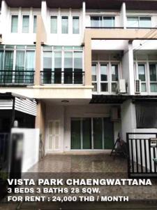 For RentTownhouseChengwatana, Muangthong : FOR RENT VISTA PARK CHAENGWATTANA / 3 beds 3 baths / 28 Sqw. **24,000** Fully furnished with newly renovated. CLOSE CENTRAL RATTANATHIBET