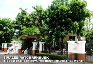 For RentHouseRama5, Ratchapruek, Bangkruai : FOR RENT SIVALEE RAMA 5 / 3 beds 2 baths / 54 Sqw. **20,000** Partly furnished with fully AC. CLOSE THE CRYSTAL RATCHAPHRUEK