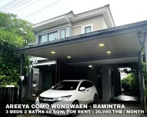 For RentHouseNawamin, Ramindra : FOR RENT AREEYA COMO WONGWAEN - RAMINTRA / 3 beds 2 baths / 49 Sqw. **20,000** Super deal. Fully furnished house with modern decorated. CLOSE SAFARI WORLD