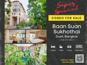 For SaleCondoRama 8, Samsen, Ratchawat : Condo for sale-Baan Suan Sukhothai, 80 sq m., 2 balconies with 2 parking spaces- Superb swimming pool and shady garden view